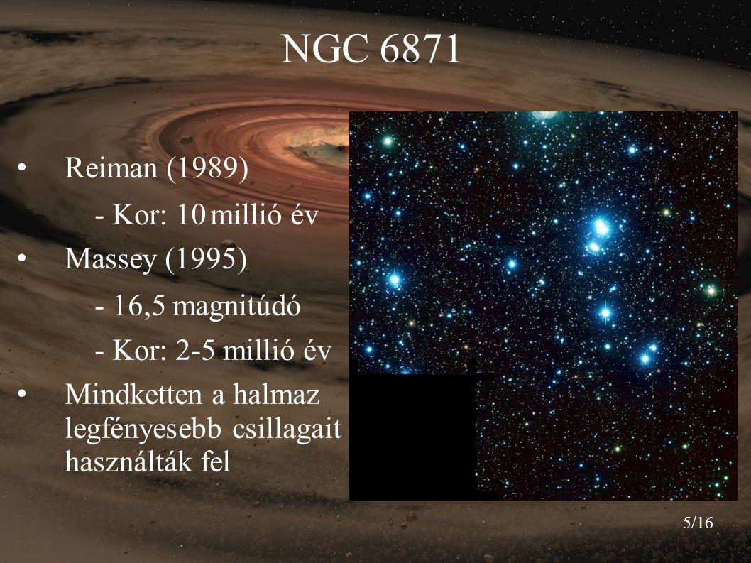 NGC 6871 Reiman (1989) - Kor: 10 millió év Massey (1995)