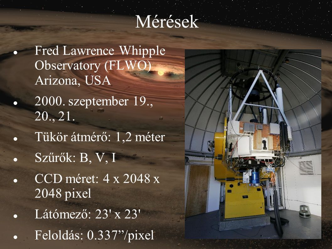 Mérések Fred Lawrence Whipple Observatory (FLWO) Arizona, USA