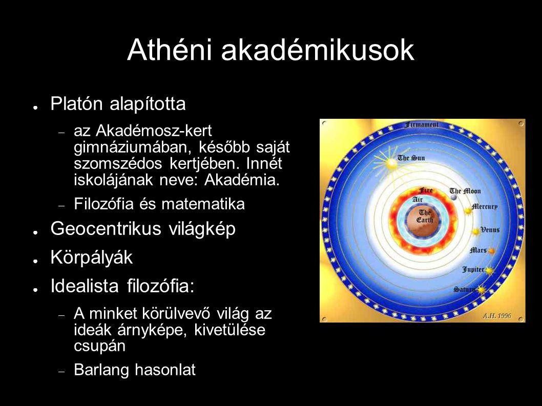 Athéni akadémikusok Platón alapította Geocentrikus világkép Körpályák