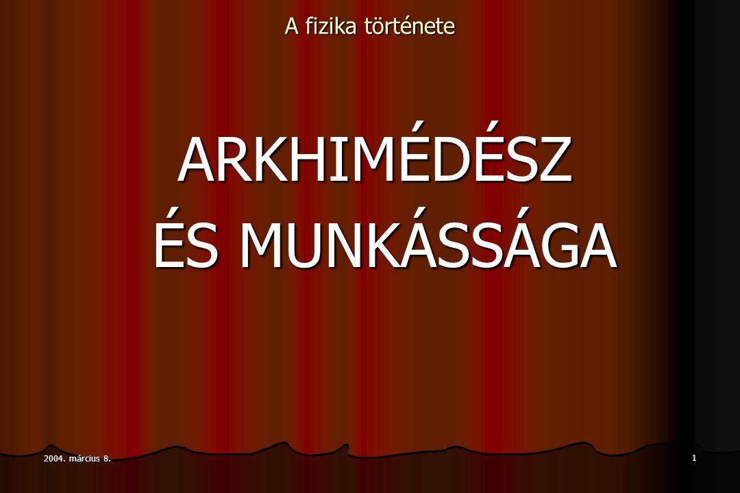 ARKHIMÉDÉSZ ÉS MUNKÁSSÁGA