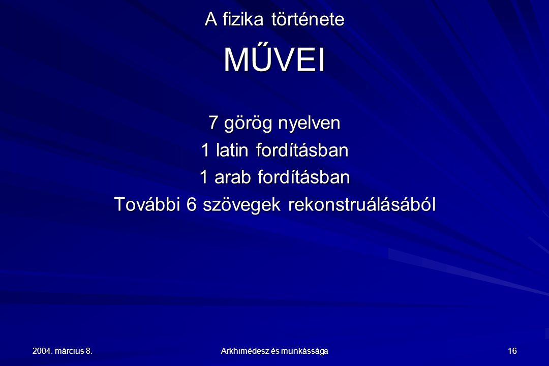 MŰVEI A fizika története 7 görög nyelven 1 latin fordításban
