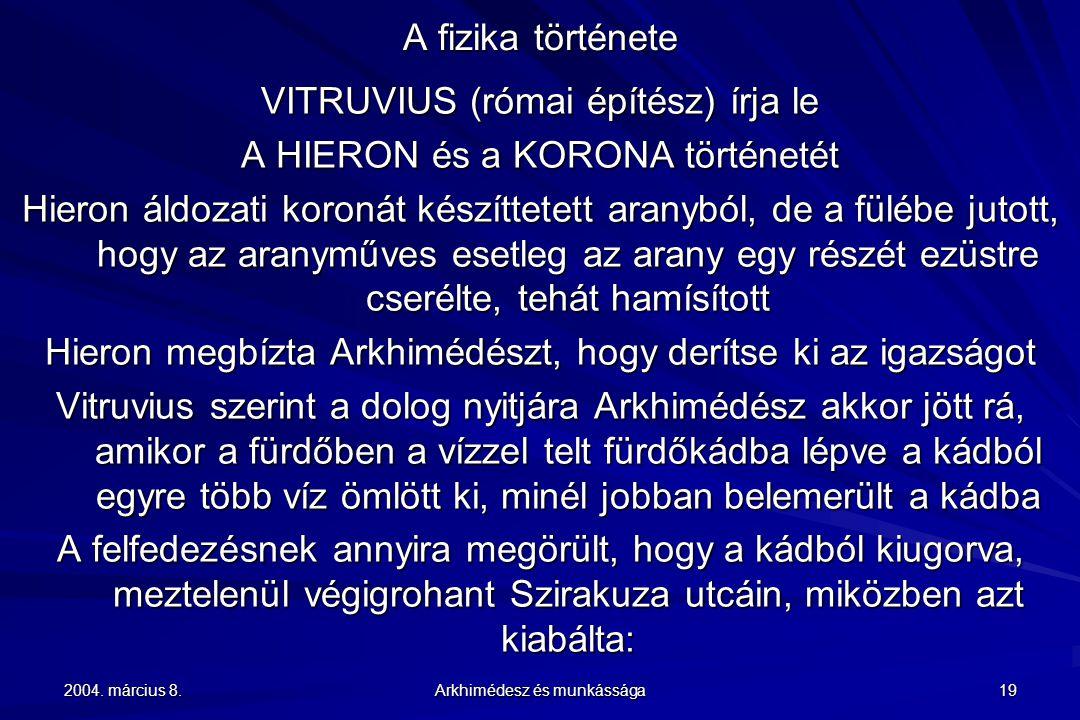 VITRUVIUS (római építész) írja le A HIERON és a KORONA történetét