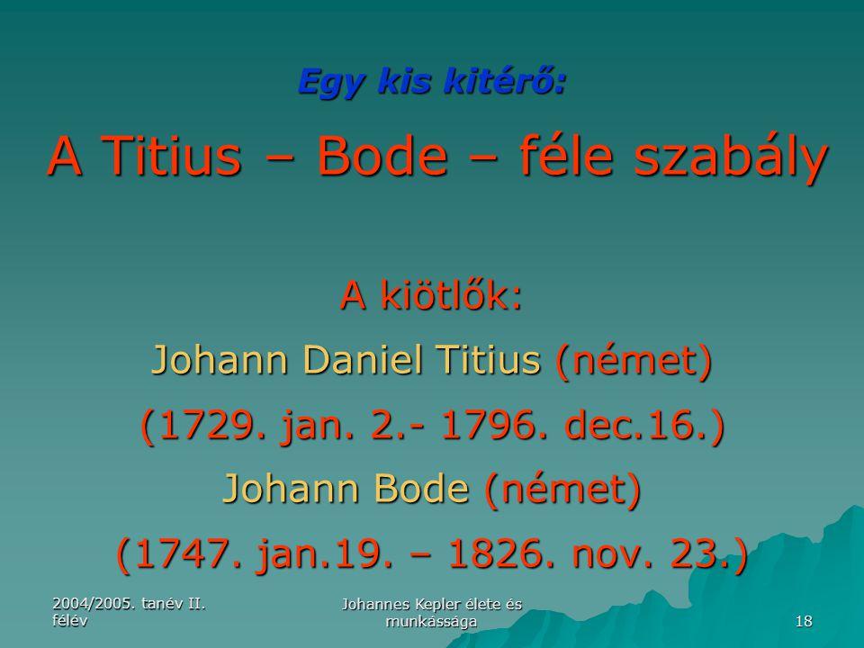 Johann Daniel Titius (német) (1729. jan. 2.- 1796. dec.16.)
