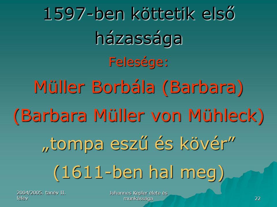 1597-ben köttetik első házassága
