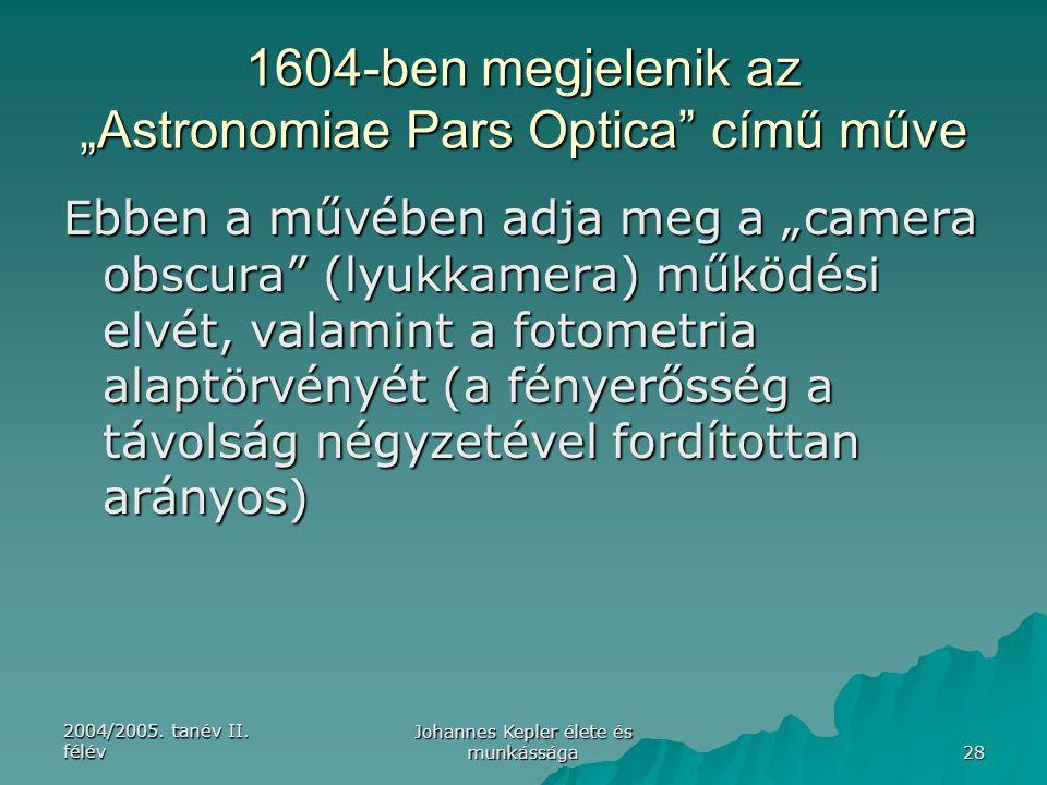 """1604-ben megjelenik az """"Astronomiae Pars Optica című műve"""
