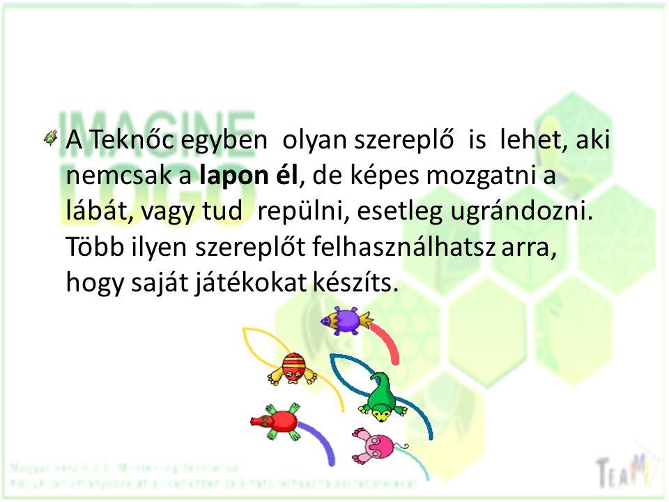A Teknőc egyben olyan szereplő is lehet, aki nemcsak a lapon él, de képes mozgatni a lábát, vagy tud repülni, esetleg ugrándozni.