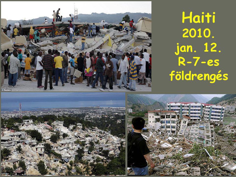 Haiti 2010. jan. 12. R-7-es földrengés