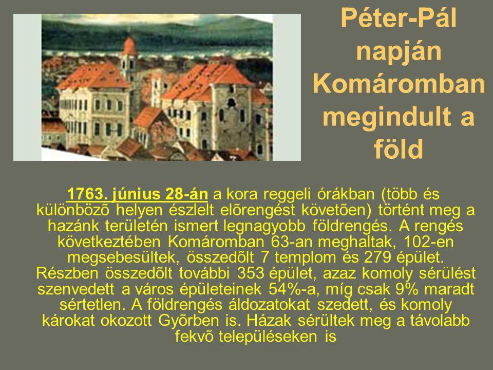 Péter-Pál napján Komáromban megindult a föld