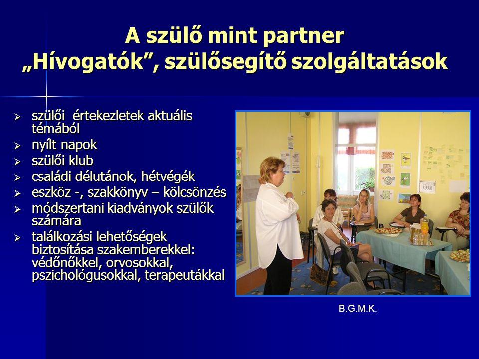 """A szülő mint partner """"Hívogatók , szülősegítő szolgáltatások"""