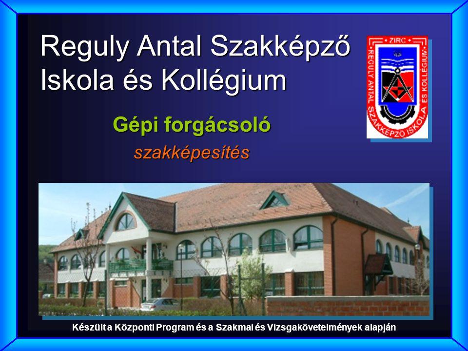 Reguly Antal Szakképző Iskola és Kollégium