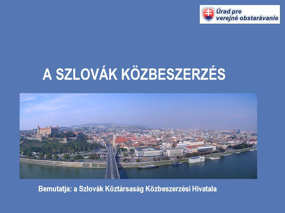 Témák A közbeszerzések jogszabályi hátterének fejlődése Szlovákiában