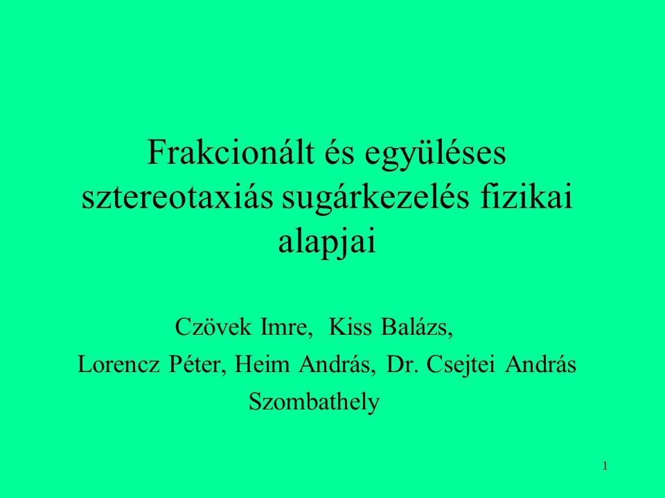 Frakcionált és együléses sztereotaxiás sugárkezelés fizikai alapjai