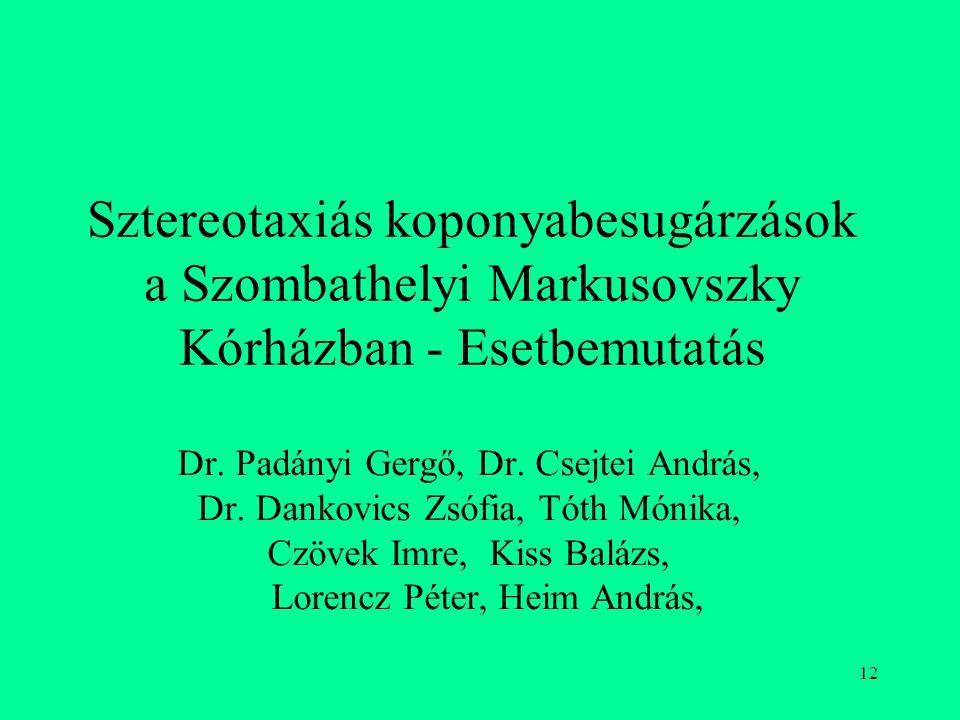 Sztereotaxiás koponyabesugárzások a Szombathelyi Markusovszky Kórházban - Esetbemutatás