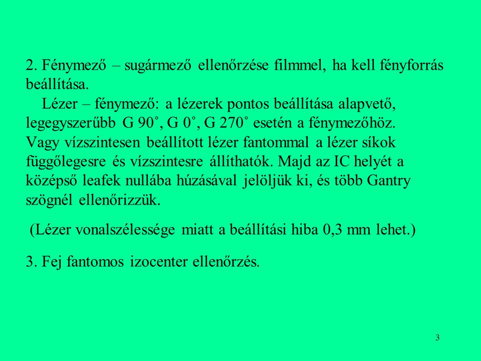 2. Fénymező – sugármező ellenőrzése filmmel, ha kell fényforrás beállítása.