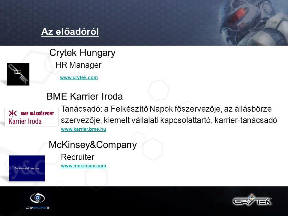 Az előadóról Crytek Hungary BME Karrier Iroda HR Manager