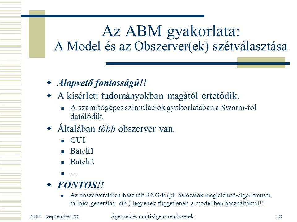 Az ABM gyakorlata: A Model és az Obszerver(ek) szétválasztása