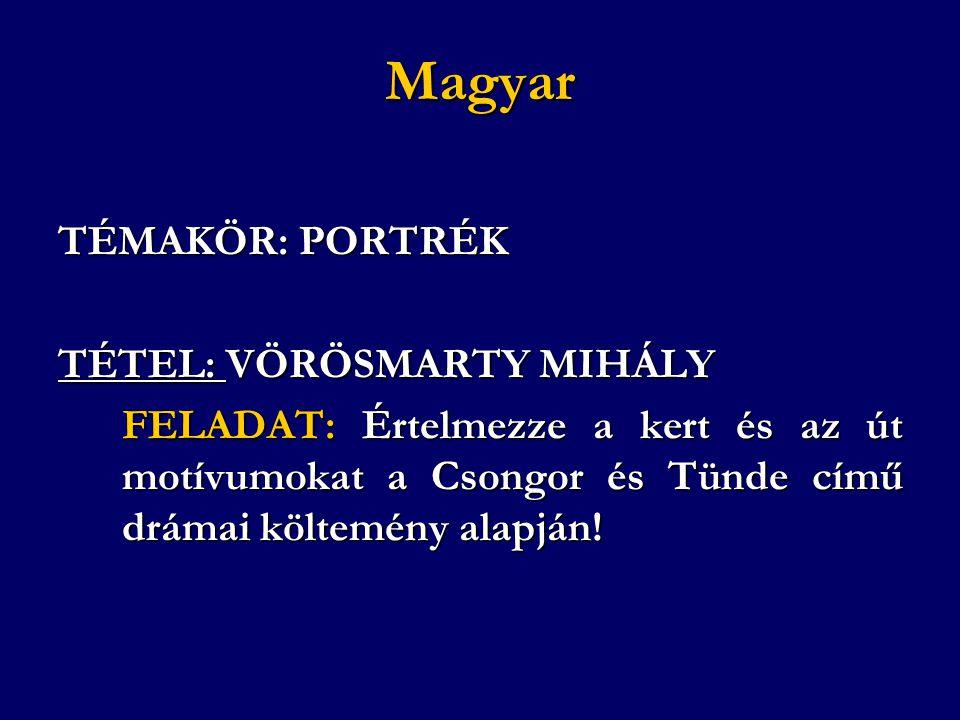 Magyar TÉMAKÖR: PORTRÉK TÉTEL: VÖRÖSMARTY MIHÁLY