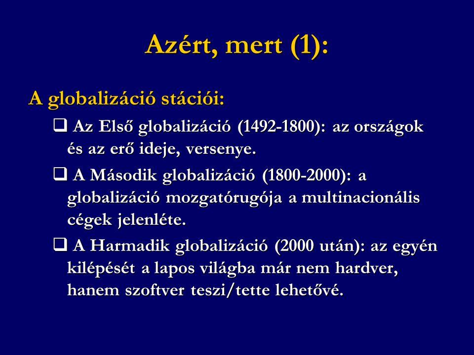 Azért, mert (1): A globalizáció stációi: