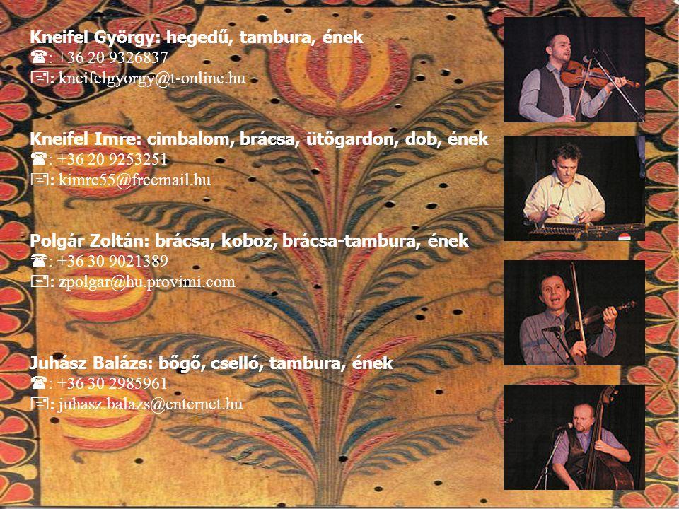 Kneifel György: hegedű, tambura, ének : +36 20 9326837