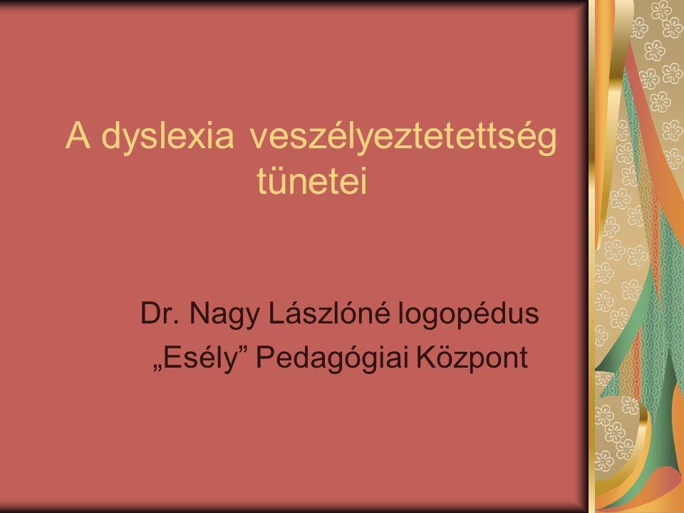 A dyslexia veszélyeztetettség tünetei