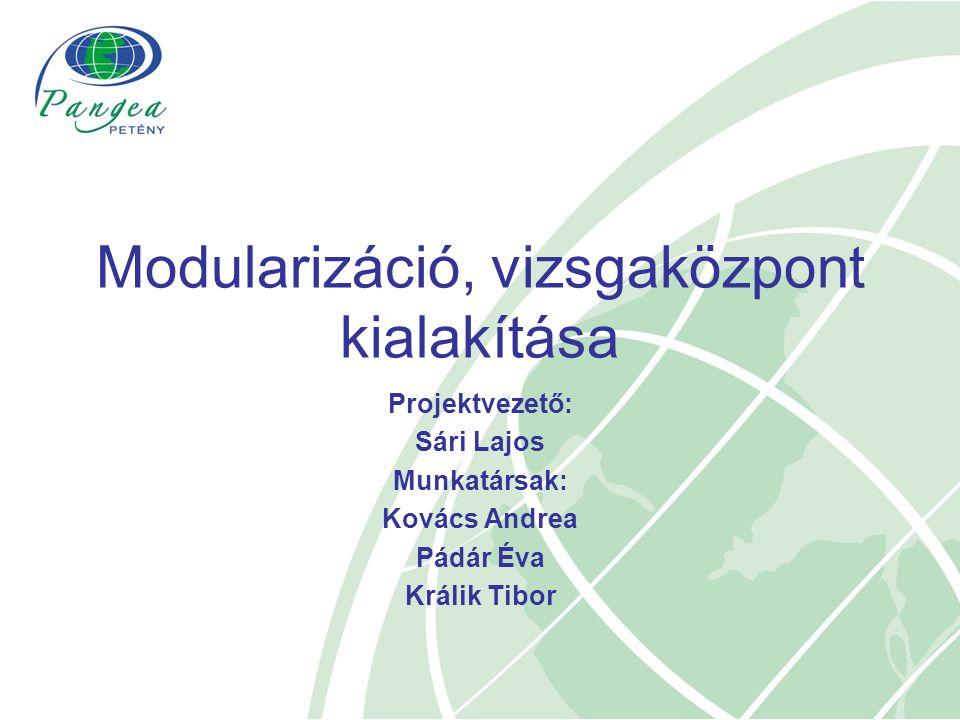 Modularizáció, vizsgaközpont kialakítása