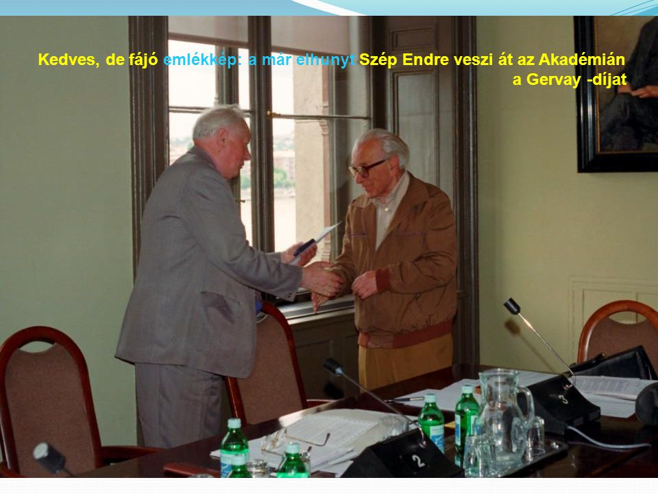 Kedves, de fájó emlékkép: a már elhunyt Szép Endre veszi át az Akadémián