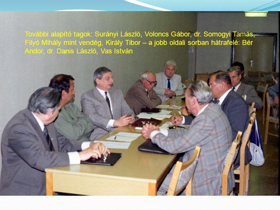 További alapító tagok: Surányi László, Voloncs Gábor, dr