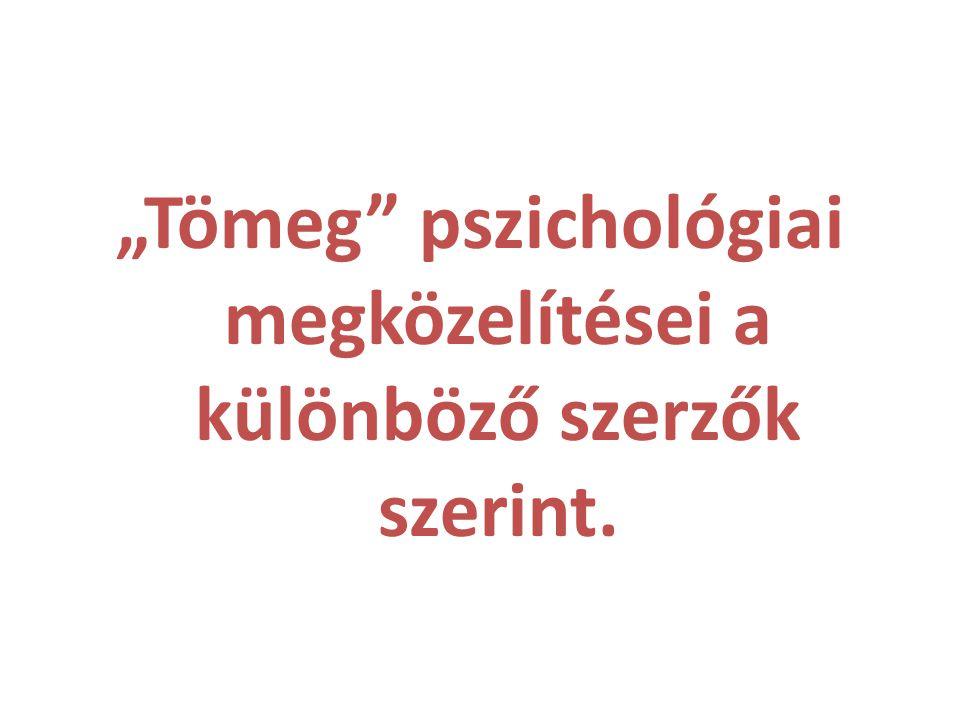 """""""Tömeg pszichológiai megközelítései a különböző szerzők szerint."""