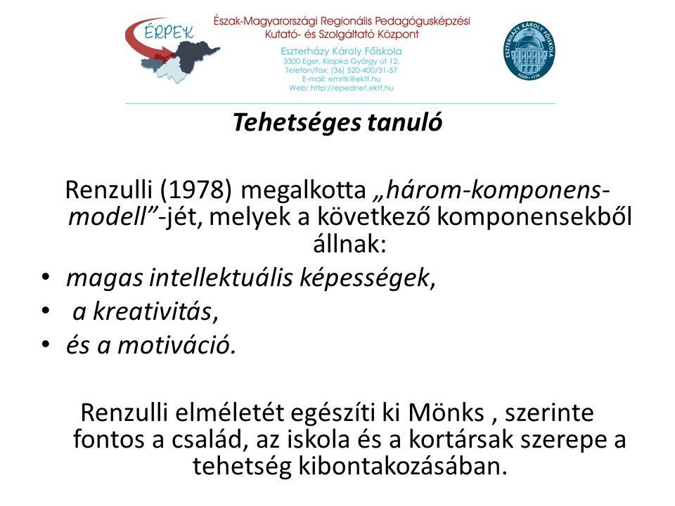 """Tehetséges tanuló Renzulli (1978) megalkotta """"három-komponens-modell -jét, melyek a következő komponensekből állnak:"""