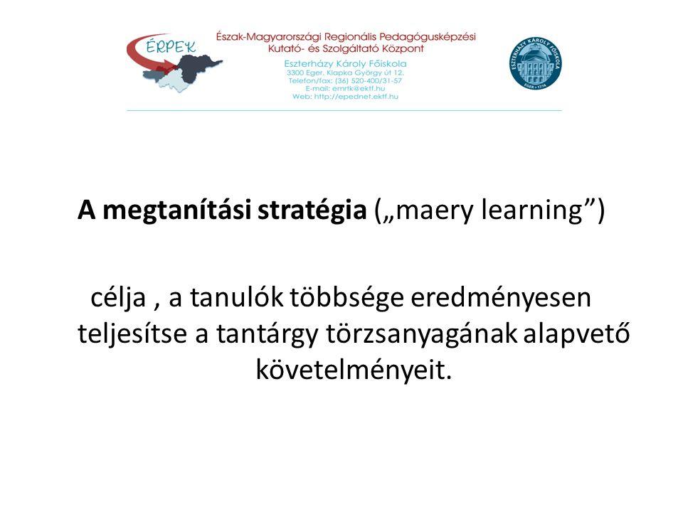 "A megtanítási stratégia (""maery learning )"