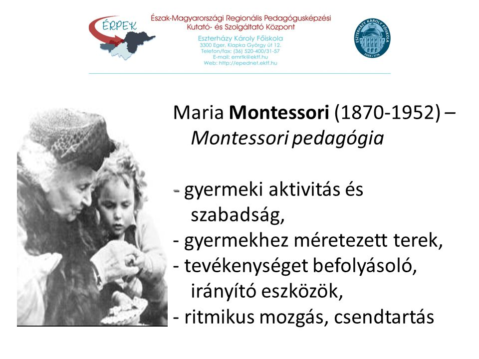 Maria Montessori (1870-1952) – Montessori pedagógia