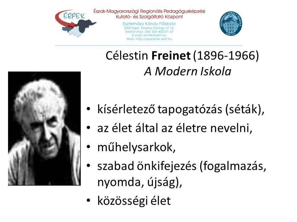 Célestin Freinet (1896-1966) A Modern Iskola