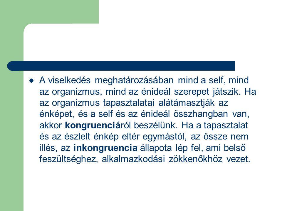 A viselkedés meghatározásában mind a self, mind az organizmus, mind az énideál szerepet játszik.