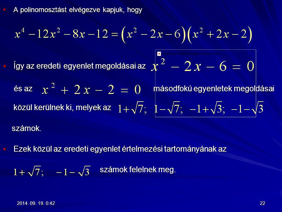 Így az eredeti egyenlet megoldásai az
