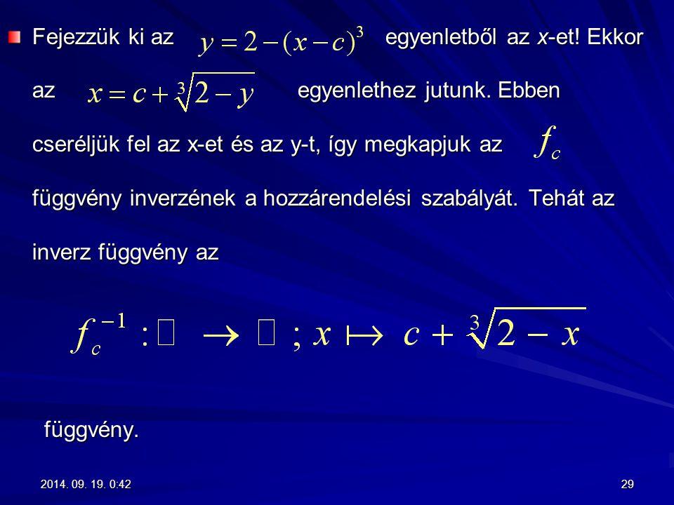 Fejezzük ki az egyenletből az x-et. Ekkor az egyenlethez jutunk