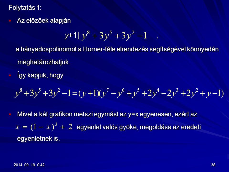 a hányadospolinomot a Horner-féle elrendezés segítségével könnyedén