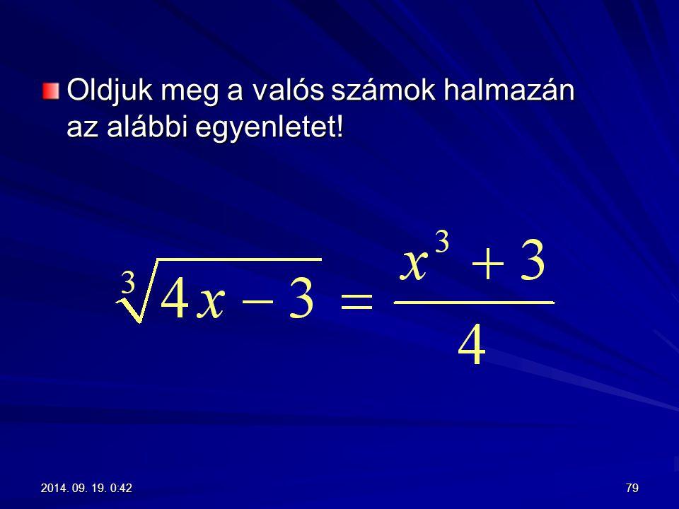 Oldjuk meg a valós számok halmazán az alábbi egyenletet!