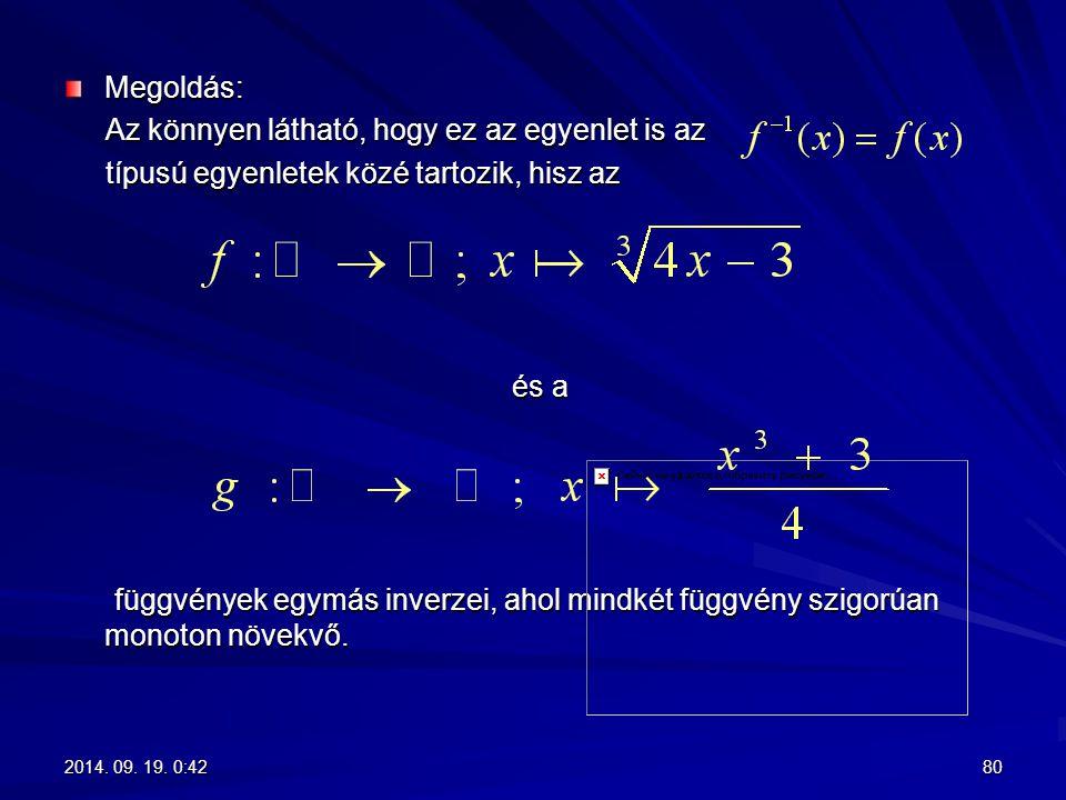 Az könnyen látható, hogy ez az egyenlet is az