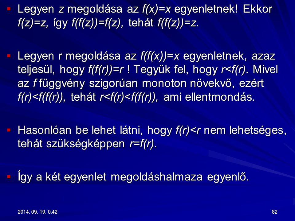 Így a két egyenlet megoldáshalmaza egyenlő.