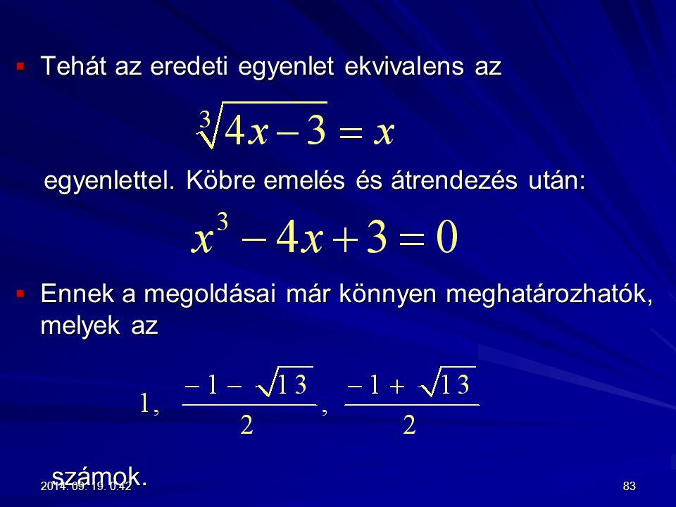 Tehát az eredeti egyenlet ekvivalens az