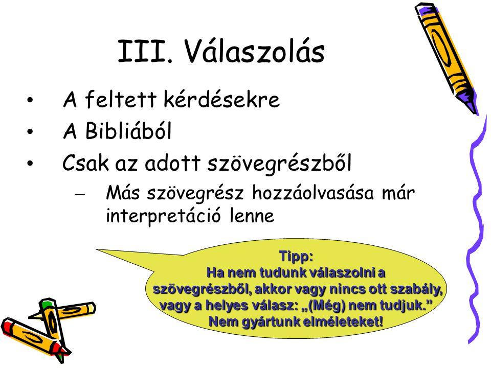 III. Válaszolás A feltett kérdésekre A Bibliából