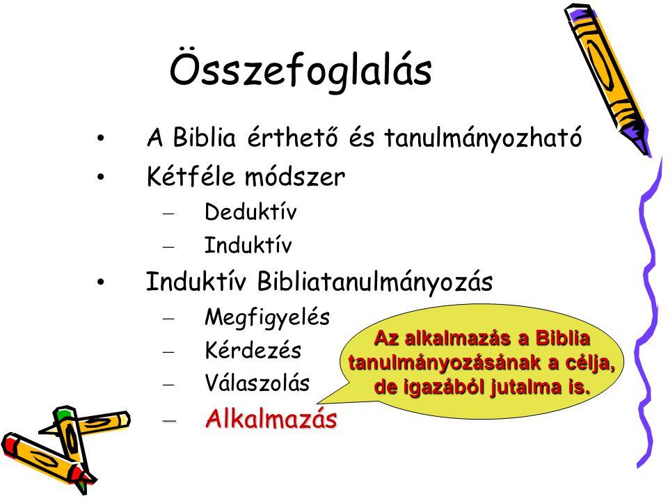 Összefoglalás A Biblia érthető és tanulmányozható Kétféle módszer