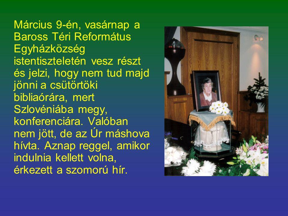 Március 9-én, vasárnap a Baross Téri Református Egyházközség istentiszteletén vesz részt és jelzi, hogy nem tud majd jönni a csütörtöki bibliaórára, mert Szlovéniába megy, konferenciára.