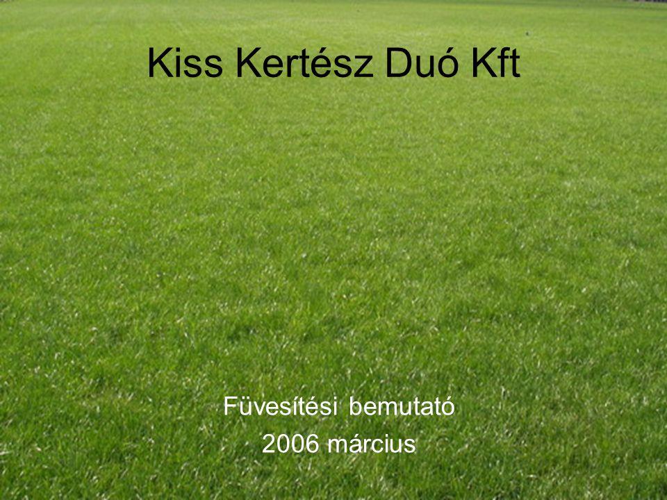 Kiss Kertész Duó Kft Füvesítési bemutató 2006 március