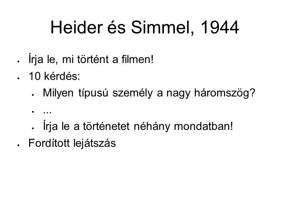 Heider és Simmel, 1944 Írja le, mi történt a filmen! 10 kérdés: