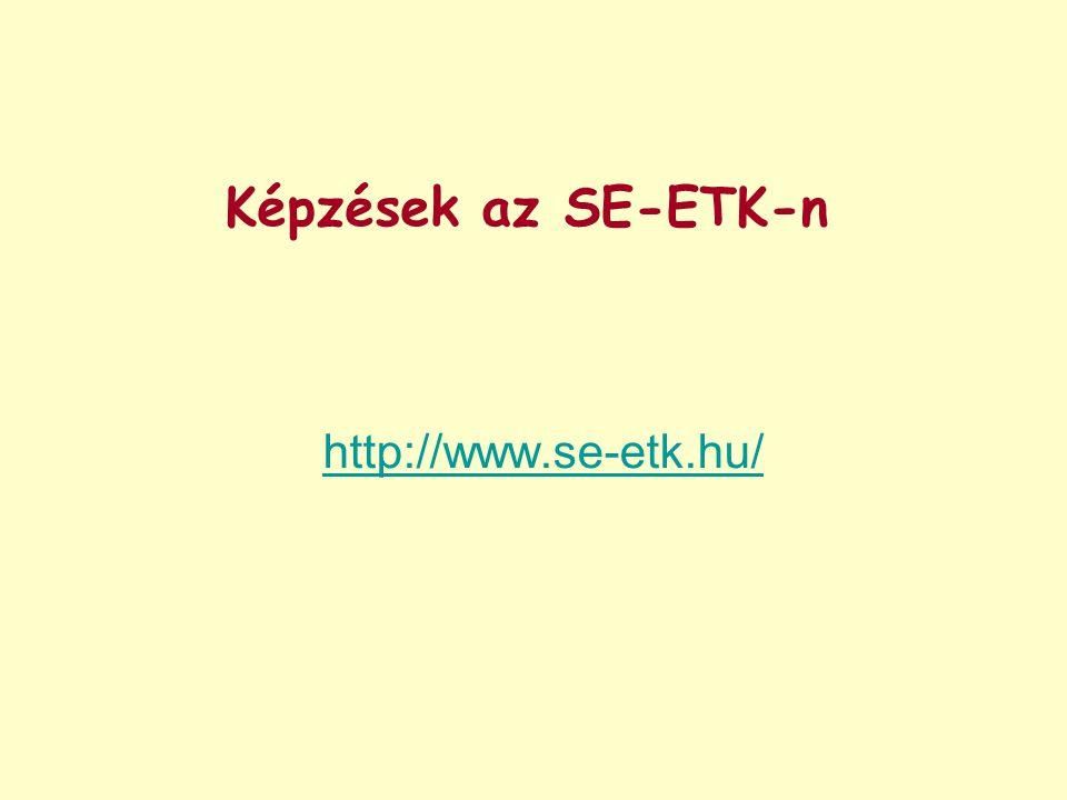 Képzések az SE-ETK-n http://www.se-etk.hu/
