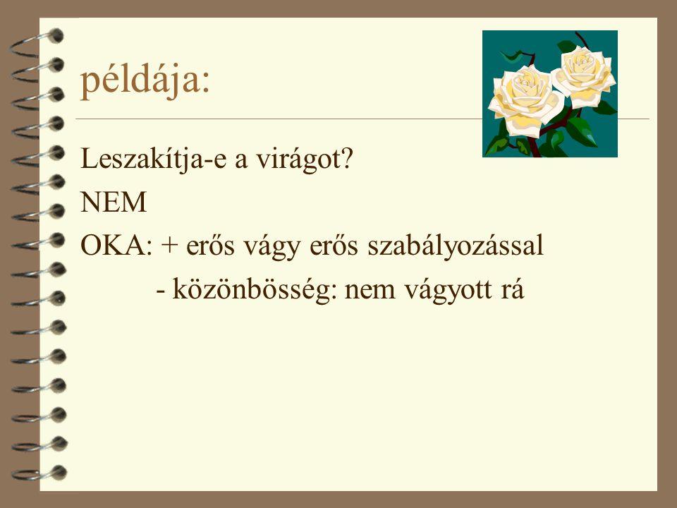 példája: Leszakítja-e a virágot NEM