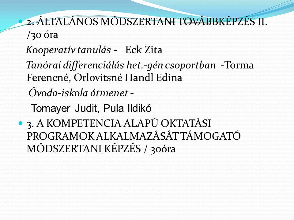 2. ÁLTALÁNOS MÓDSZERTANI TOVÁBBKÉPZÉS II. /30 óra