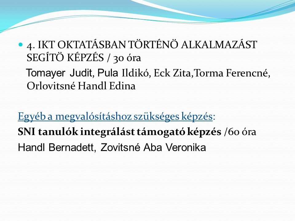 4. IKT OKTATÁSBAN TÖRTÉNŐ ALKALMAZÁST SEGÍTŐ KÉPZÉS / 30 óra