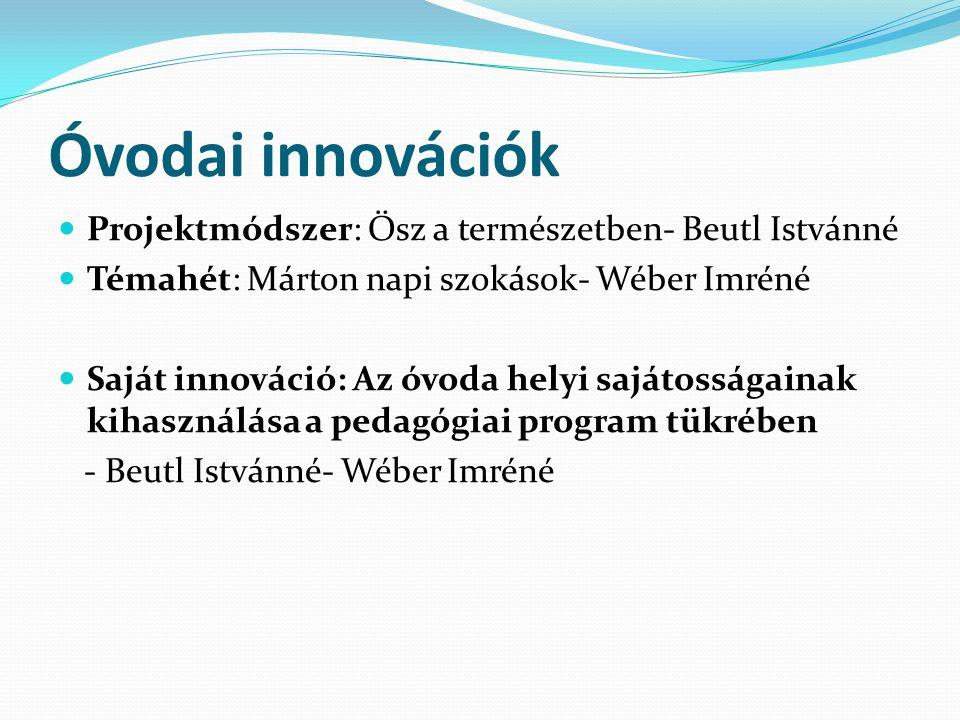 Óvodai innovációk Projektmódszer: Ősz a természetben- Beutl Istvánné